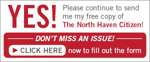 Yes! Please continue to send me my free copy of The North Haven Citizen.
